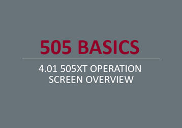 505XT Operation Screen Overview