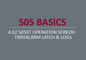 505XT Operation Screen - Trip/Alarm Latch & Logs