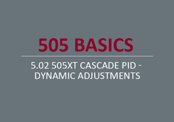 505XT Cascade PID - Dynamic Adjustments