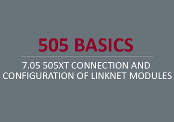 505XT Connection and Configuration of LinkNet Modules